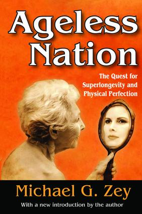 Ageless Nation: The Quest for Superlongevity and Physical Perfection, 1st Edition (Hardback) book cover
