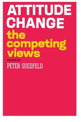 Attitude Change: The Competing Views, 1st Edition (Hardback) book cover