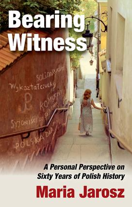 Bearing Witness: A Personal Perspective on Sixty Years of Polish History book cover