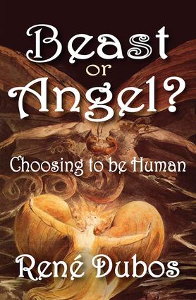Beast or Angel?: Choosing to be Human, 1st Edition (Paperback) book cover