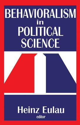 Behavioralism in Political Science: 1st Edition (Paperback) book cover