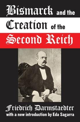 Bismarck and the Creation of the Second Reich: 1st Edition (Paperback) book cover