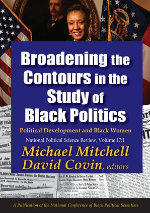 Broadening the Contours in the Study of Black Politics: Political Development and Black Women, 1st Edition (Hardback) book cover