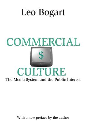 Commercial Culture: The Media System and the Public Interest, 1st Edition (Hardback) book cover