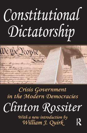 Constitutional Dictatorship: Crisis Government in the Modern Democracies, 1st Edition (Hardback) book cover
