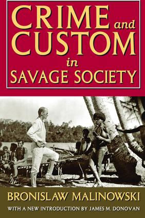 Crime and Custom in Savage Society: 1st Edition (Hardback) book cover