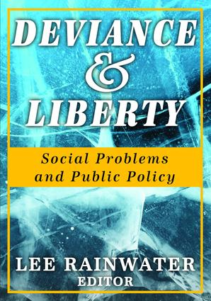 Deviance and Liberty: Social Problems and Public Policy, 1st Edition (Hardback) book cover