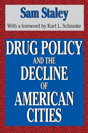 Drug Policy and the Decline of the American City: 1st Edition (Hardback) book cover