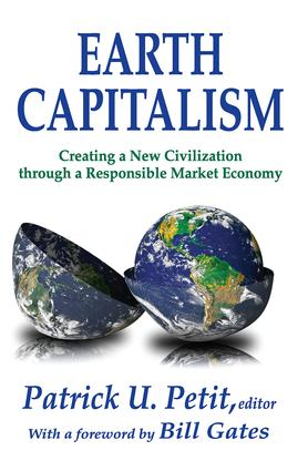 Earth Capitalism: Creating a New Civilization Through a Responsible Market Economy, 1st Edition (Hardback) book cover