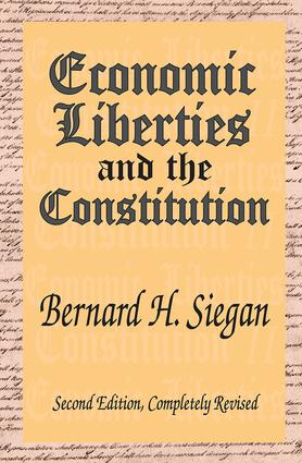 Economic Liberties and the Constitution: 2nd Edition (Paperback) book cover