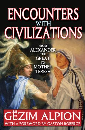 Encounters with Civilizations: From Alexander the Great to Mother Teresa, 1st Edition (Paperback) book cover