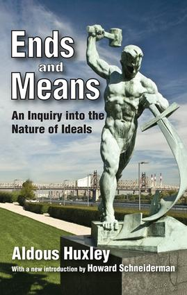 Ends and Means: An Inquiry into the Nature of Ideals, 1st Edition (Paperback) book cover