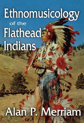 Ethnomusicology of the Flathead Indians: 1st Edition (Paperback) book cover