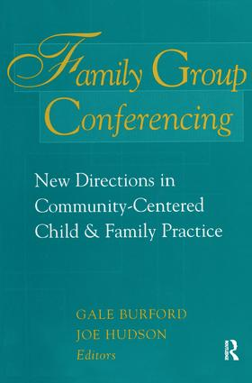 Family Group Conferencing: New Directions in Community-Centered Child and Family Practice, 1st Edition (Hardback) book cover
