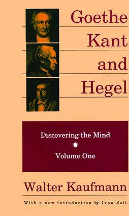 Goethe, Kant, and Hegel: Discovering the Mind, 1st Edition (Hardback) book cover