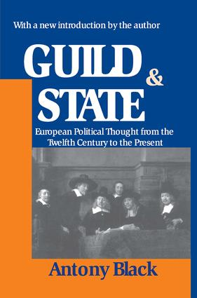 Guild and State: European Political Thought from the Twelfth Century to the Present, 1st Edition (Hardback) book cover