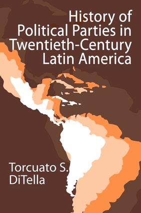 History of Political Parties in Twentieth-century Latin America: 1st Edition (Hardback) book cover