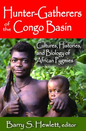 Hunter-Gatherers of the Congo Basin: Cultures, Histories, and Biology of African Pygmies, 1st Edition (Hardback) book cover