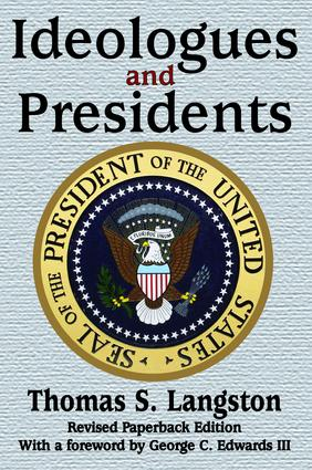 Ideologues and Presidents: 1st Edition (Hardback) book cover