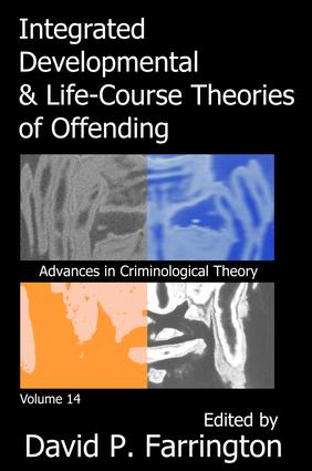 Integrated Developmental and Life-course Theories of Offending: 1st Edition (Hardback) book cover