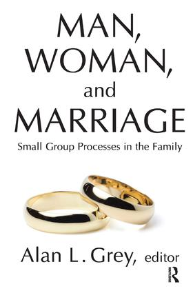 Man, Woman, and Marriage: Small Group Processes in the Family, 1st Edition (Hardback) book cover