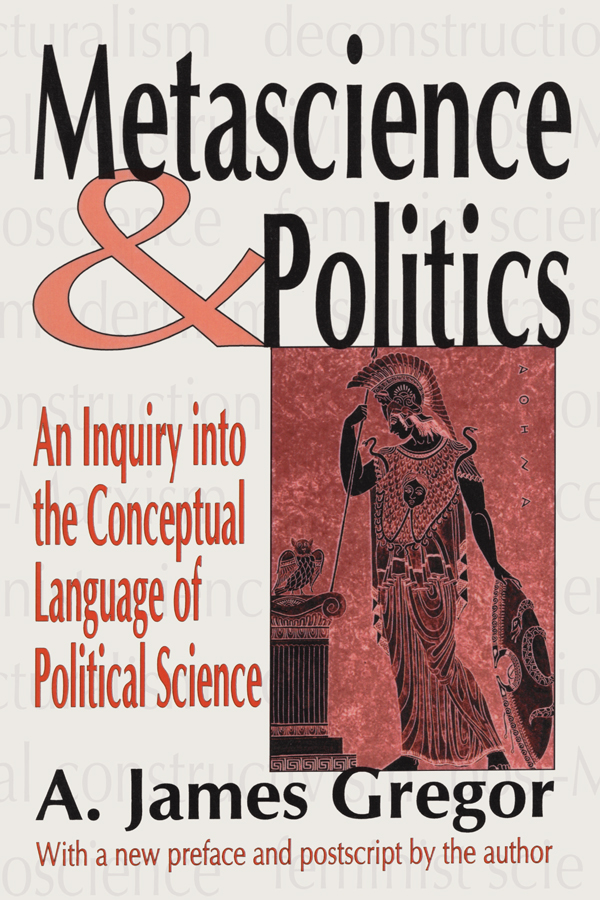 Metascience and Politics: An Inquiry into the Conceptual Language of Political Science, 1st Edition (Paperback) book cover