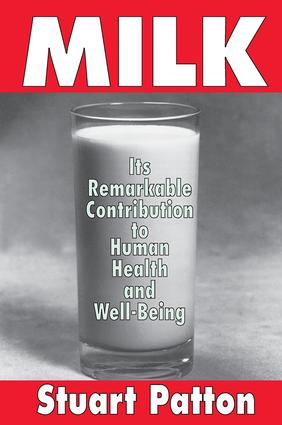 Milk: Its Remarkable Contribution to Human Health and Well-being, 1st Edition (Paperback) book cover