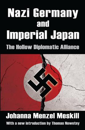 Nazi Germany and Imperial Japan: The Hollow Diplomatic Alliance, 1st Edition (Paperback) book cover