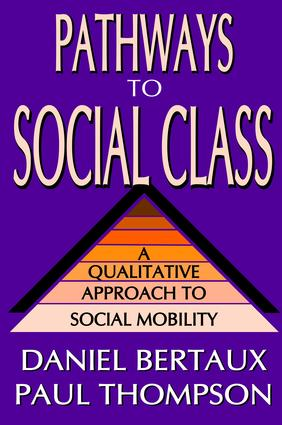 Pathways to Social Class: A Qualitative Approach to Social Mobility, 1st Edition (Hardback) book cover