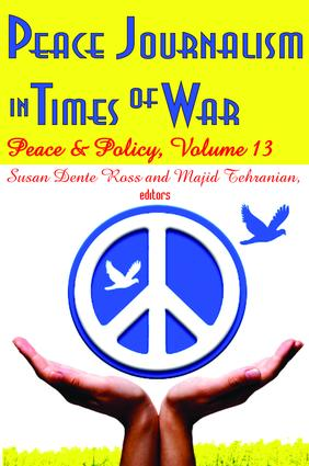 Peace Journalism in Times of War: Volume 13: Peace and Policy, 1st Edition (Hardback) book cover