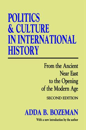 Politics and Culture in International History: From the Ancient Near East to the Opening of the Modern Age, 2nd Edition (Hardback) book cover