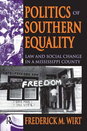 Politics of Southern Equality: Law and Social Change in a Mississippi County, 1st Edition (Hardback) book cover