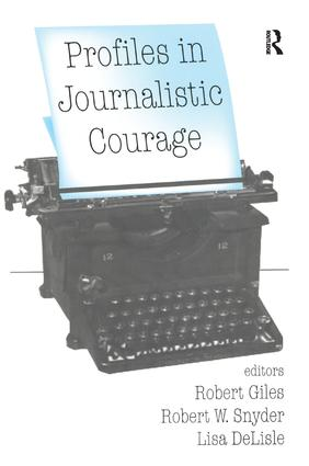 Profiles in Journalistic Courage: 1st Edition (Hardback) book cover