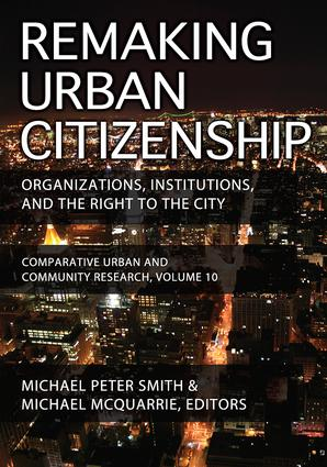 Remaking Urban Citizenship: Organizations, Institutions, and the Right to the City, 1st Edition (Paperback) book cover