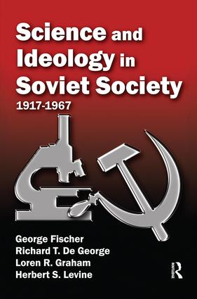 Science and Ideology in Soviet Society: 1917-1967, 1st Edition (Paperback) book cover