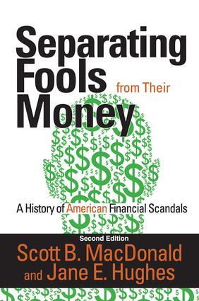 Separating Fools from Their Money: A History of American Financial Scandals, 2nd Edition (Hardback) book cover