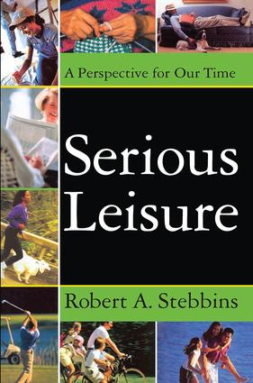 Serious Leisure: A Perspective for Our Time, 2nd Edition (Paperback) book cover