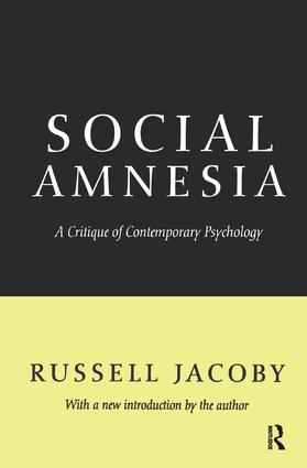 Social Amnesia: A Critique of Contemporary Psychology, 1st Edition (Paperback) book cover