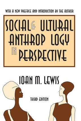 Social and Cultural Anthropology in Perspective: Their Relevance in the Modern World, 3rd Edition (Hardback) book cover