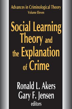 Social Learning Theory and the Explanation of Crime: 1st Edition (Paperback) book cover