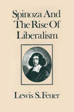 Spinoza and the Rise of Liberalism: 1st Edition (Hardback) book cover