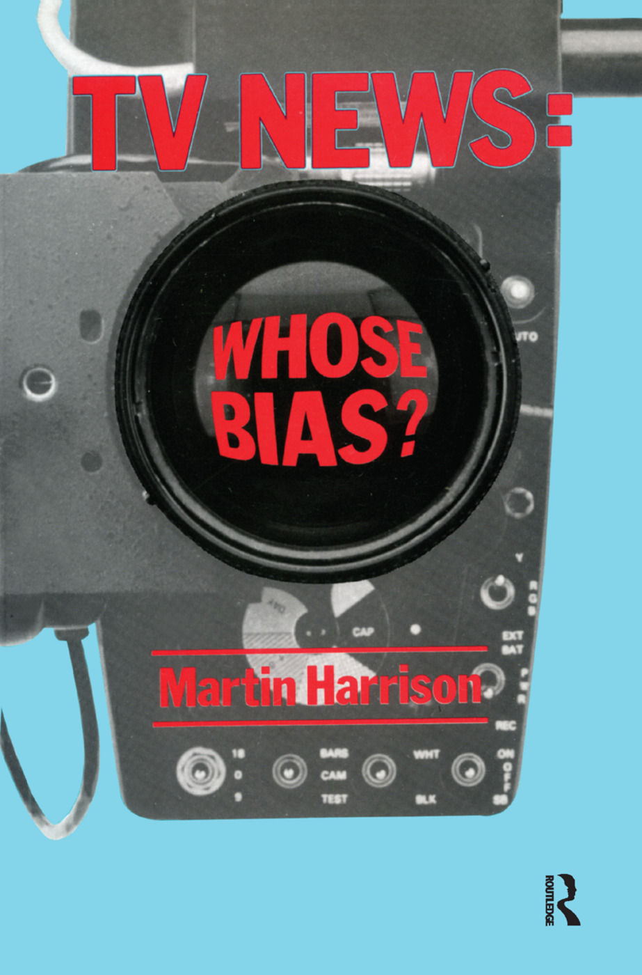Television News: Whose Bias? - A Casebook Analysis of Strikes, Television and Media Studies, 1st Edition (Hardback) book cover