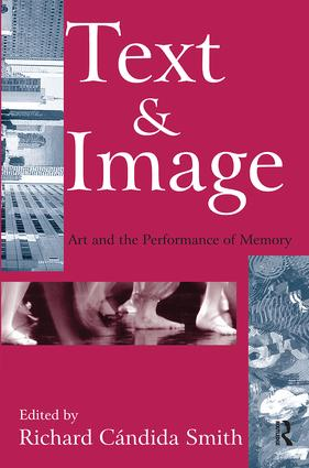 Text and Image: Art and the Performance of Memory, 1st Edition (Paperback) book cover