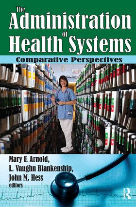 The Administration of Health Systems: Comparative Perspectives, 1st Edition (Hardback) book cover