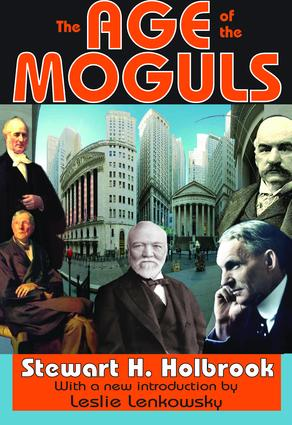 The Age of the Moguls: 1st Edition (Hardback) book cover
