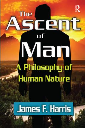 The Ascent of Man: A Philosophy of Human Nature, 1st Edition (Paperback) book cover
