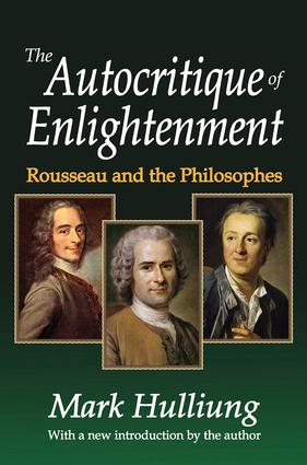The Autocritique of Enlightenment: Rousseau and the Philosophes, 1st Edition (Paperback) book cover