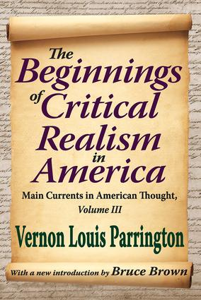 The Beginnings of Critical Realism in America: Main Currents in American Thought, 1st Edition (Paperback) book cover
