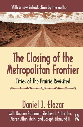 The Closing of the Metropolitan Frontier: Cities of the Prairie Revisited, 1st Edition (Hardback) book cover