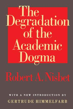 The Degradation of the Academic Dogma: 1st Edition (Hardback) book cover